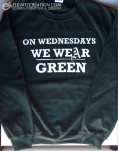 on wednesdays we wear green sweatshirt